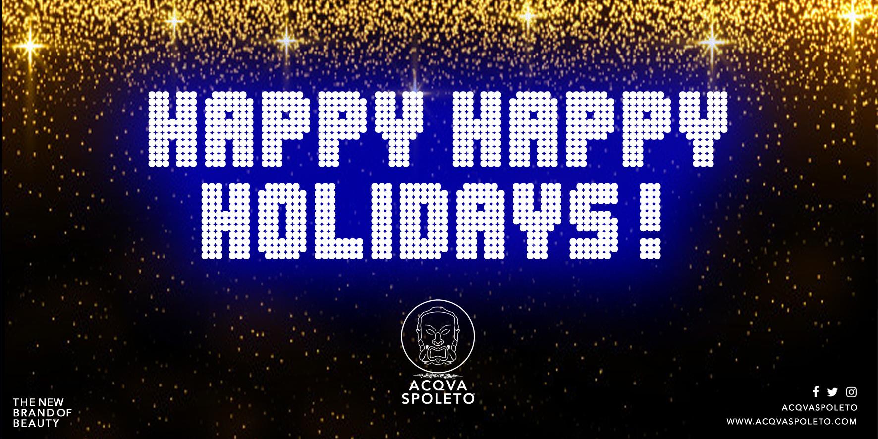 HAPPY HAPPY HOLIDAYS!